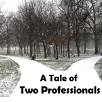 The Tale of Two Professionals