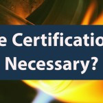 Are Certifications Really Necessary?